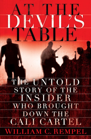 At the Devil's Table by William C. Rempel