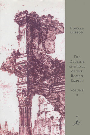 The Decline and Fall of the Roman Empire, Volume II by Edward Gibbon