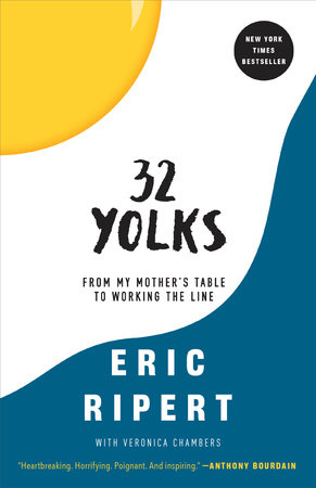 32 Yolks by Eric Ripert and Veronica Chambers