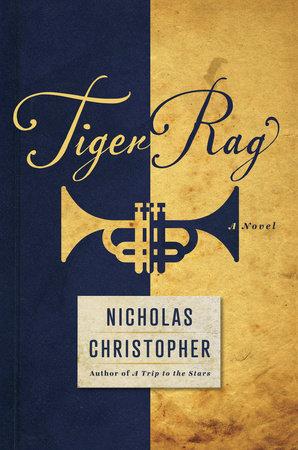 Tiger Rag by Nicholas Christopher
