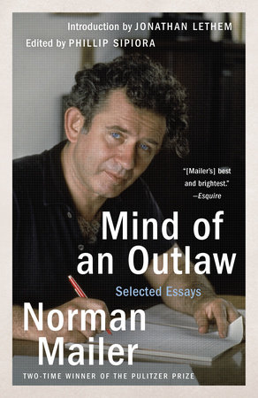 Mind of an Outlaw by Norman Mailer