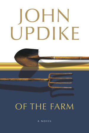 OF THE FARM by John Updike