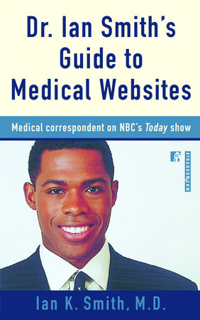 Dr. Ian Smith's Guide to Medical Websites by Ian Smith