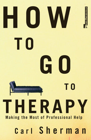 How to Go to Therapy by Carl Sherman