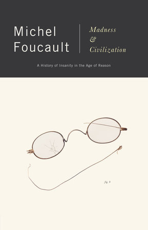 MADNESS & CIVILIZATION by Michel Foucault