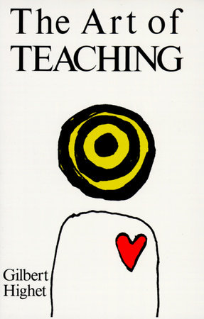 The art of teaching by gilbert highet penguinrandomhouse the art of teaching by gilbert highet fandeluxe Image collections