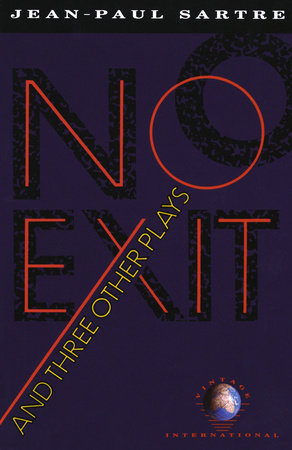 No Exit and Three Other Plays by Jean-Paul Sartre