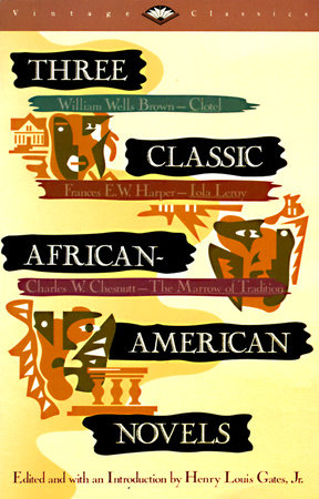 Three Classic African-American Novels by William W. Brown, Frances Ellen Watkins Harper and Charles Chesnutt