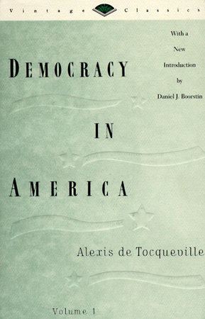 Democracy in America, Vol. 1 by Alexis De Tocqueville