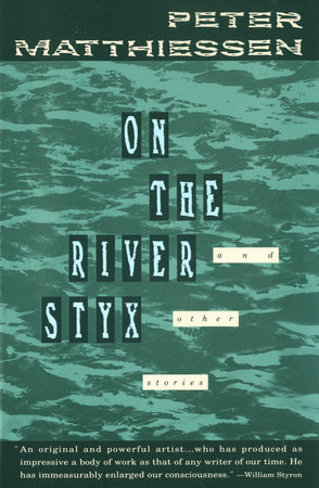 On the River Styx by Peter Matthiessen