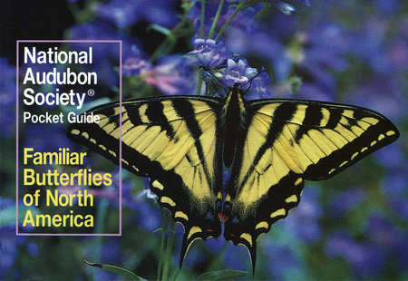 National Audubon Society Pocket Guide: Familiar Butterflies of North America by National Audubon Society