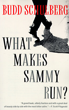 What Makes Sammy Run? by Budd Schulberg