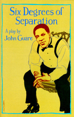 Six Degrees of Separation by John Guare