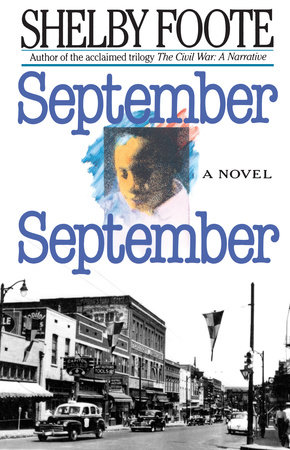 SEPTEMBER,SEPTEMBER by Shelby Foote