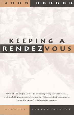 Keeping a Rendezvous by John Berger