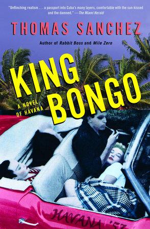 King Bongo by Thomas Sanchez