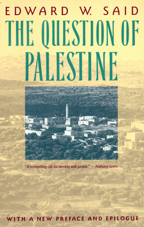 Topic English Essay The Question Of Palestine By Edward W Said Essay For High School Students also Essay Thesis Statement Examples The Question Of Palestine By Edward W Said  Penguinrandomhousecom  Essay With Thesis Statement