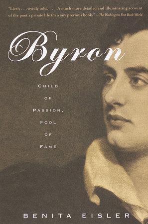Byron by Benita Eisler