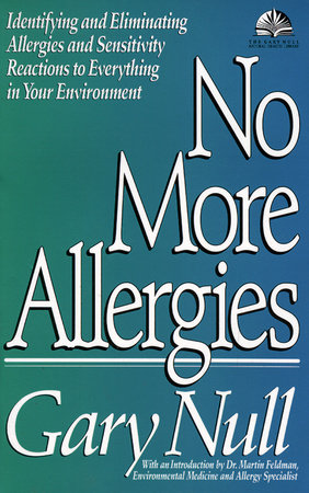 No More Allergies by Gary Null, Ph.D.