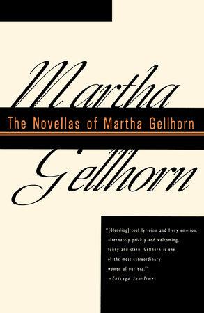 The Novellas of Martha Gellhorn by Martha Gellhorn