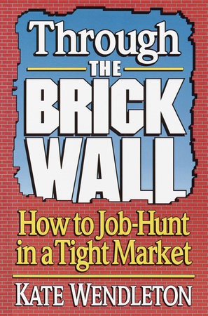 Through the Brick Wall by Kate Wendleton