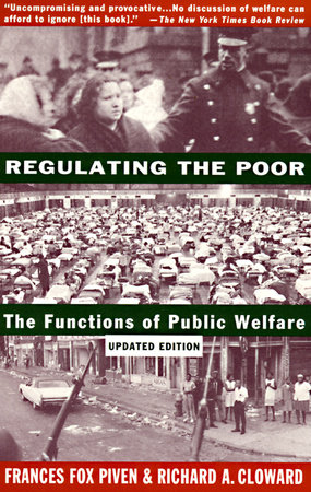 Regulating the Poor by Frances Fox Piven and Richard Cloward
