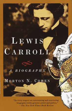 Lewis Carroll by Morton N. Cohen