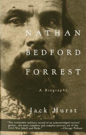 Nathan Bedford Forrest by Jack Hurst