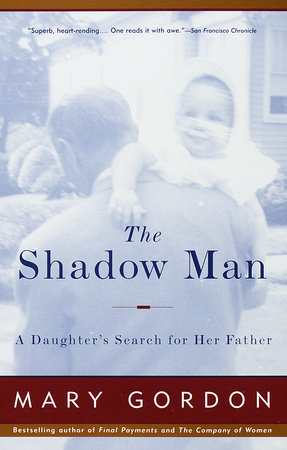 The Shadow Man by Mary Gordon