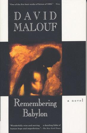 Remembering Babylon by David Malouf