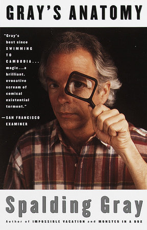 Gray\'s Anatomy by Spalding Gray | PenguinRandomHouse.com