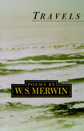 Travels by W. S. Merwin