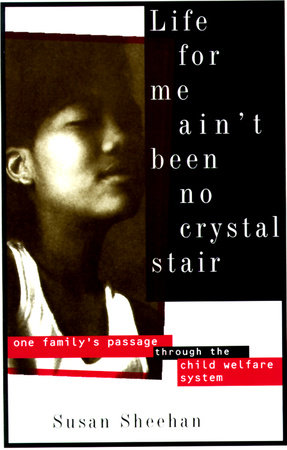 Life for Me Ain't Been No Crystal Stair by Susan Sheehan