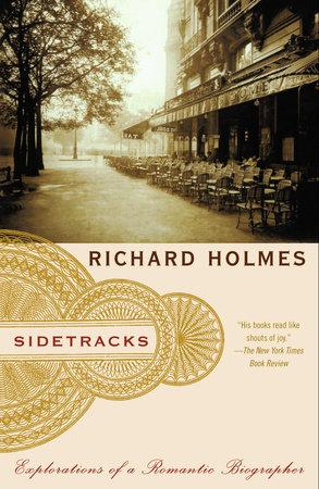 Sidetracks by Richard Holmes