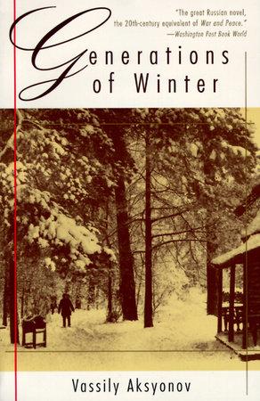 Generations of Winter by Vassily Aksyonov