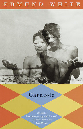 Caracole by Edmund White