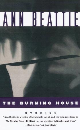 Burning House by Ann Beattie
