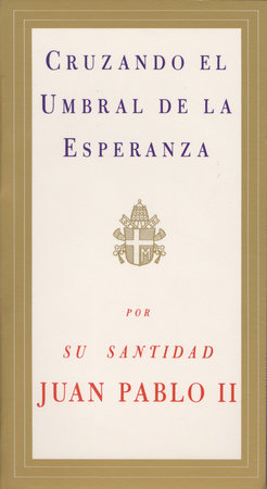 Cruzando el Umbral de la Esperanza by Pope John Paul II