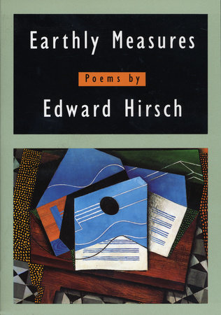 Earthly Measures by Edward Hirsch