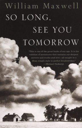 So Long, See You Tomorrow by William Maxwell