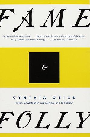 Fame & Folly by Cynthia Ozick