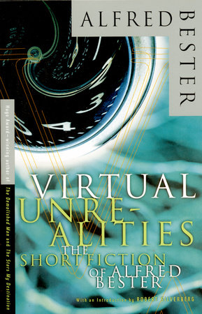 Virtual Unrealities by Alfred Bester and Roger Zelazny