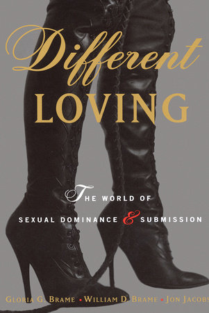 Different Loving by William Brame, Gloria Brame and Jon Jacobs
