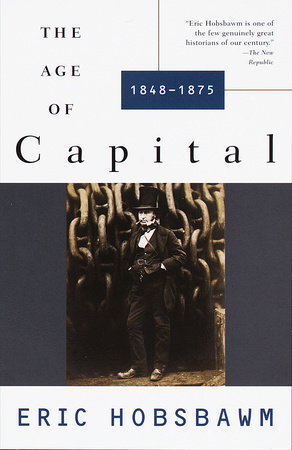The Age of Capital by Eric Hobsbawm
