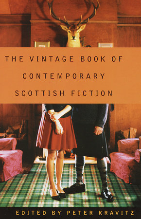The Vintage Book of Contemporary Scottish Fiction by Peter Kravitz