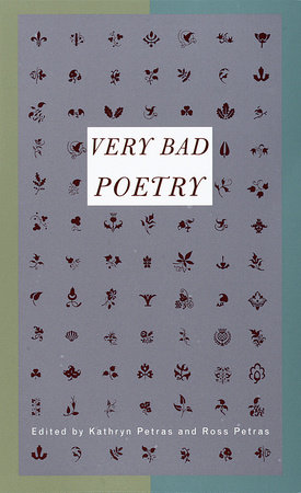 Very Bad Poetry by Kathryn Petras and Ross Petras