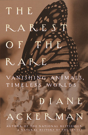 The Rarest of the Rare by Diane Ackerman