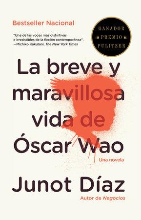 La breve y maravillosa vida de Óscar Wao by Junot Díaz