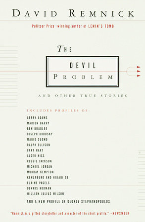 The Devil Problem by David Remnick: 9780679777526 | PenguinRandomHouse.com:  Books