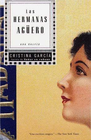 Las hermanas Agüero by Cristina García